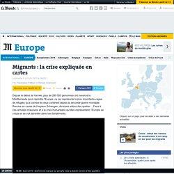 Migrants: la crise expliquée en cartes. Francesca Fattori, Olivier Clairouin. Le Monde.fr