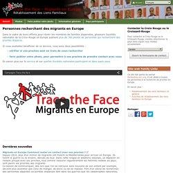 Trace the Face - Migrants en Europe - Croix-Rouge - Votre famille vous recherche-t-elle ?