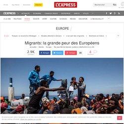 Migrants: la grande peur des Européens