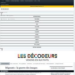 Migrants : la guerre des images