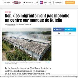 Non, des migrants n'ont pas incendié un centre par manque de Nutella