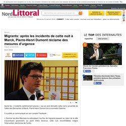 Migrants: après les incidents de cette nuit à Marck, Pierre-Henri Dumont réclame des mesures d'urgence