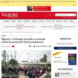 Migrants : la Hongrie intensifie sa croisade contre les quotas de l'Union européenne