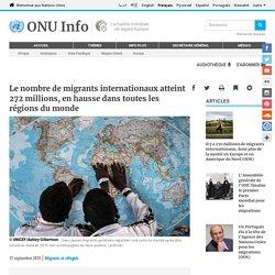 Le nombre de migrants internationaux atteint 272 millions, en hausse dans toutes les régions du monde