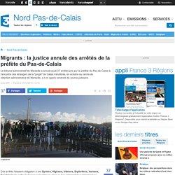 Migrants : la justice annule des arrêtés de la préfète du Pas-de-Calais
