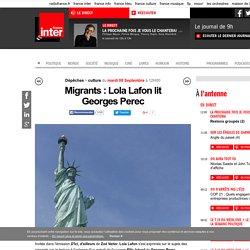Migrants : Lola Lafon lit Georges Perec