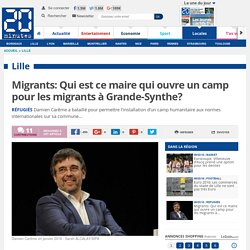 Migrants: Qui est ce maire qui ouvre un camp pour les migrants à Grande-Synthe?