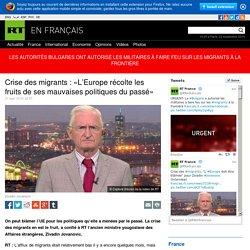 Crise des migrants : «L'Europe récolte les fruits de ses mauvaises politiques du passé»
