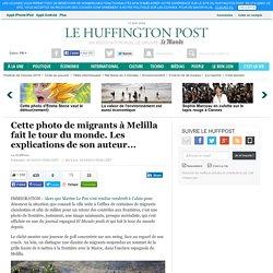 Cette photo de migrants à Melilla fait le tour du monde. Les explications de son auteur...