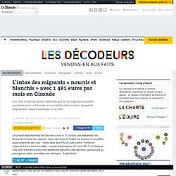 L'intox des migrants «nourris et blanchis» avec 1481euros par mois en Gironde