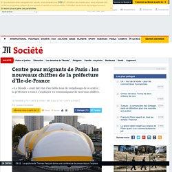 Centre pour migrants de Paris: les nouveaux chiffres de la préfecture d'Ile-de-France