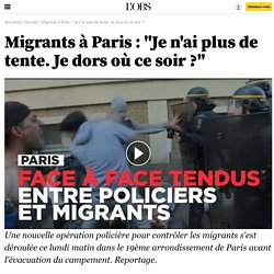 """Migrants à Paris : """"Je n'ai plus de tente. Je dors où ce soir ?"""""""