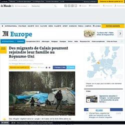 Des migrants de Calais pourront rejoindre leur famille au Royaume-Uni