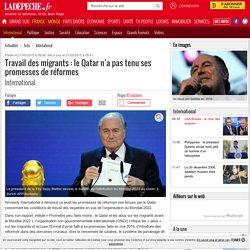 Travail des migrants : le Qatar n'a pas tenu ses promesses de réformes - 21/05/2015 - ladepeche.fr