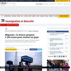Migrants: la France propose 2500euros pour rentrer au pays