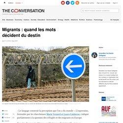 Migrants: quand lesmots décident dudestin