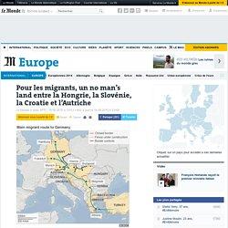 Pour les migrants, un no man's land entre la Hongrie, la Slovénie, la Croatie et l'Autriche
