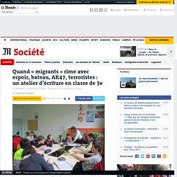 Quand «migrants» rime avec espoir, bateau, AK47, terroristes: un atelier d'écriture en classe de 3e