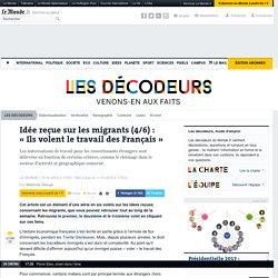Idée reçue sur les migrants (4/6): «Ils volent le travail des Français»