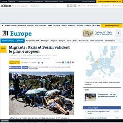 Migrants : Paris et Berlin valident le plan européen