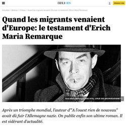 Quand les migrants venaient d'Europe: le testament d'Erich Maria Remarque