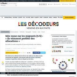 Idée reçue sur les migrants (5/6): «Ils viennent profiter des allocations»