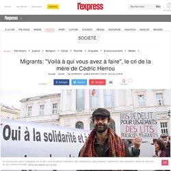 """Migrants: """"Voilà à qui vous avez à faire"""", le cri de la mère de Cédric Herrou"""