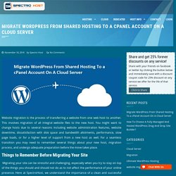 Migrate WordPress From Shared Hosting To a cPanel Account On A Cloud Server