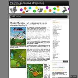 Mission Migration : un serious game sur les oiseaux migrateurs «