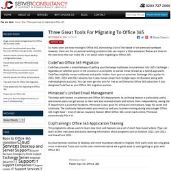 Three great tools for migrating to Office 365 - Server Consultancy IT Support & Consultancy Services