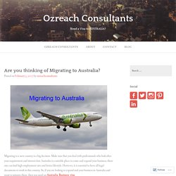 Are you thinking of Migrating to Australia? – Ozreach Consultants