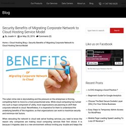 Security Benefits of Migrating Corporate Network to Cloud - UniSecure Datacenters Blog