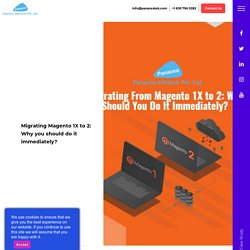 Migrating Magento 1X to 2: Why you should do it immediately?