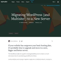 Migrating WordPress (and Multisite!) to a New Server