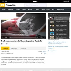 The forced migration of children to postwar Australia
