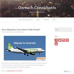 How Migration Consultants Help People? – Ozreach Consultants
