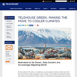 Migration to Cooler Climates Improves Data Center Energy Efficiency - Telehouse