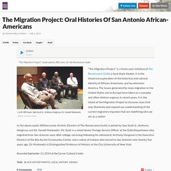 The Migration Project: Oral Histories Of San Antonio African-Americans
