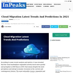Cloud Migration Latest Trends And Predictions In 2021