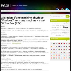 Migration d'une machine physique Windows7 vers une machine virtuel VirtualBox (P2V)