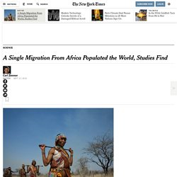 How We Got Here: DNA Points to a Single Migration From Africa
