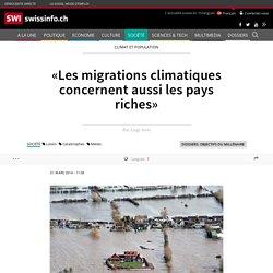«Les migrations climatiques concernent aussi les pays riches»