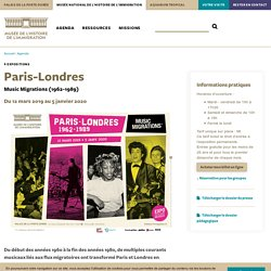 Paris-Londres. Music Migrations (1962-1989) - Exposition du 12 mars 2019 au 5 janvier 2020