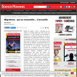 Migrations : qui se ressemble... s'accueille. Maud NAVARRE. Sciences Humaines.