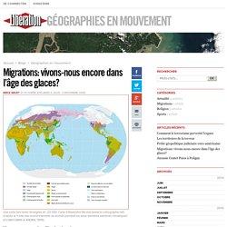 Migrations: vivons-nous encore dans l'âge des glaces?