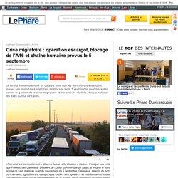 Crise migratoire : opération escargot, blocage de l'A16 et chaîne humaine prévus le 5 septembre - A la Une - Le Phare Dunkerquois