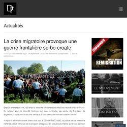 La crise migratoire provoque une guerre frontalière serbo-croate