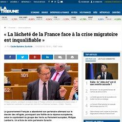 « La lâcheté de la France face à la crise migratoire est inqualifiable »