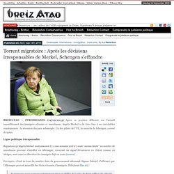 Torrent migratoire : Après les décisions irresponsables de Merkel, Schengen s'effondre
