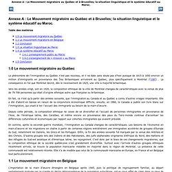 Annexe A: Le Mouvement migratoire au Québec et à Bruxelles; la situation linguistique et le système éducatif au Maroc.